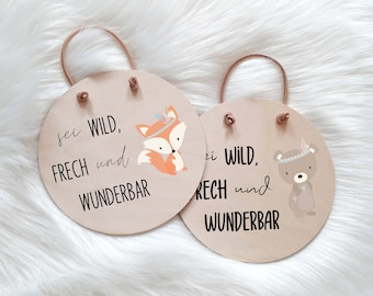 Wooden sign with saying and animal - Be wild naughty and wonderful round size 15 or 20 cm - Baby & Parents Gift - Printed Shield Motivation
