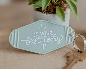 Do Your Best Today Motel Keychain, A Positive Affirmation Hotel Key Chain for Women, Cute Keychains for Car Keys