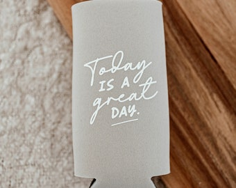Today is a Great Day Skinny Can Cooler, 12 oz. Slim Can Cooler Sleeve for Beer or Seltzer