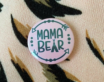 Mama Bear Pin Button Badge Quote Pin or Magnet