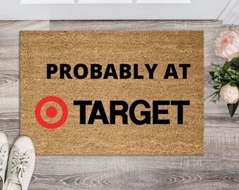 I'm Probably At Target, Welcome Mat, Entry Way Rug, Fall Doormat, Fall Decor, Autumn Doormat, Front Porch Decor, Funny Doormat, Doormat