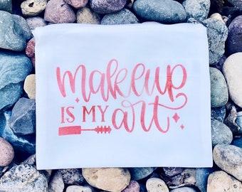 Makeup is my Art   Cosmetic Bag   Travel Bag