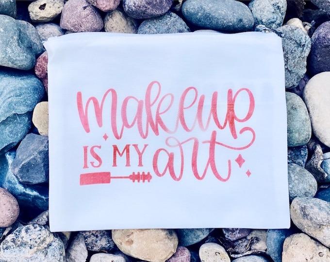 Makeup is my Art | Cosmetic Bag | Travel Bag
