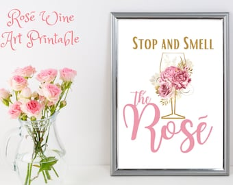 INSTANT DOWNLOAD - Rose Wine Printable - Stop and Smell the Rose - Wine Sign - Wine Party Decor  - Party Supplies