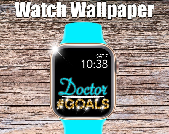 Doctor Goals Apple Watch Wallpaper, Apple Watch face, watch face cover, Watch Background, doctor wallpaper, Apple Watch design, fun
