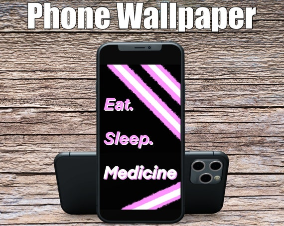 Eat Sleep Medicine Phone Wallpaper, Science Art, Doctor Art, Digital Wallpaper, Screensaver