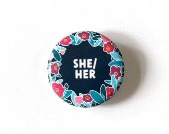 She Her pronoun pin - Pronoun pinback buttons - Pins for backpacks