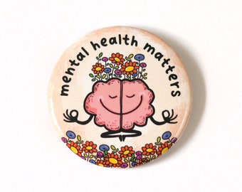Mental health matters pin - Positive pinback buttons - Pins for backpacks - Mental awareness button pins