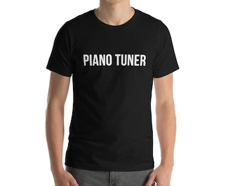 Piano Tuner - Apex Piano - Short-Sleeve Unisex T-Shirt