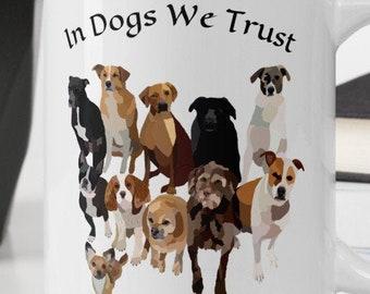 In Dogs We Trust Mug