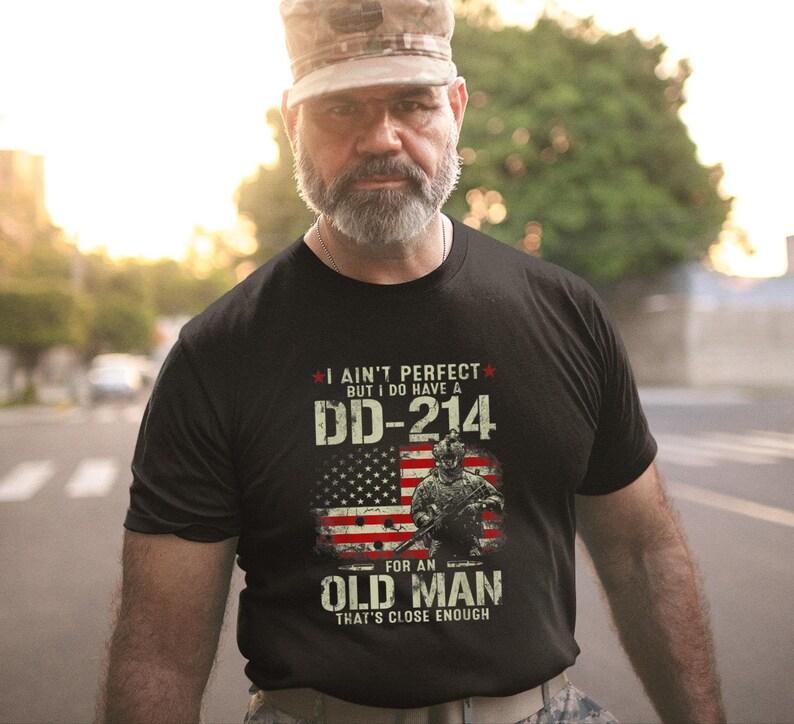 I Ain'T Perfect But I Do Have A Dd-214 For An Old Man Shirt Masswerks Store