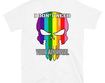 I Don't Need Your Approval Original Rainbow Gay Pride Skull Short-Sleeve Unisex T-Shirt