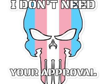 I Don't Need Your Approval Transgender Pride Skull Sticker