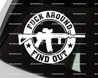 FAFO Fuck Around Find Out AR-15 2nd Amendment Vinyl Decal