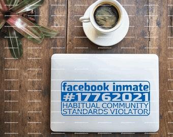 FACEBOOK INMATE Habitual Community Standards Violator LAPTOP Vinyl Decal