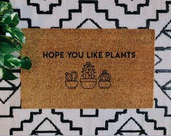 Hope You Like Plants Doormat | Plant Lover | Cute Doormat | Home Decor | Boho | Modern Farmhouse | Housewarming Gift