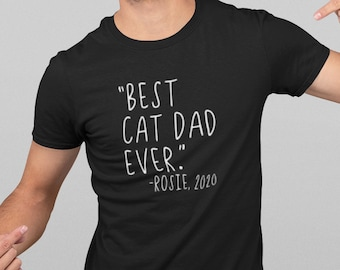 Best Cat Dad Ever Quote Personalised T-shirt   Present from your Cat   Unique Gift Idea   Funny idea For Him   Shirt, Tee, Top, Tshirt