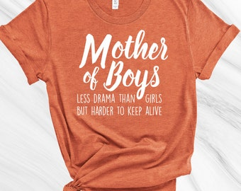 Mother of Boys Shirt, Boy Mom Shirt, Mother's Day Gift, Gift for Mom, Funny Mom Shirt, Funny Women's Shirt