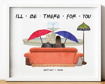 Friends Sitcom, Friends Inspired Gifts, Friends TVShow Gift, Personalised Friends Theme Gift, Friends Series Gift, I'll Be There For You