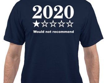 2020 One-Star Would Not Recommend t-shirt