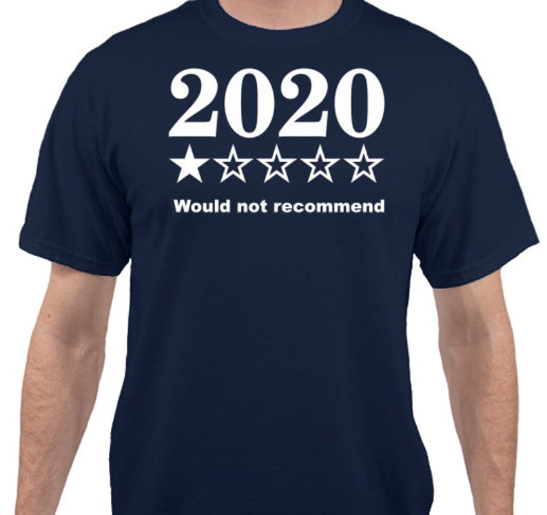 2020 One-Star Would Not Recommend t-shirt image 0