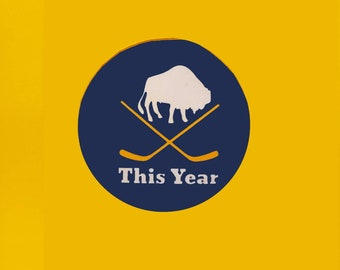 This Year - Buffalo hockey button/magnet