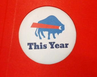 This Year - Buffalo football button/magnet