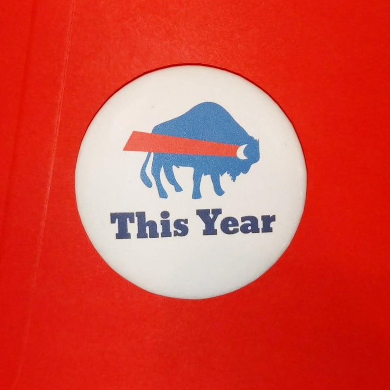 This Year  Buffalo football button/magnet image 0