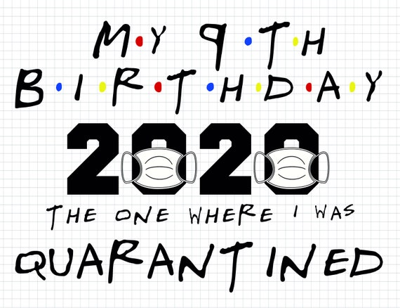 My 9th Birthday 2020 The One Where I Was Quarantined Etsy