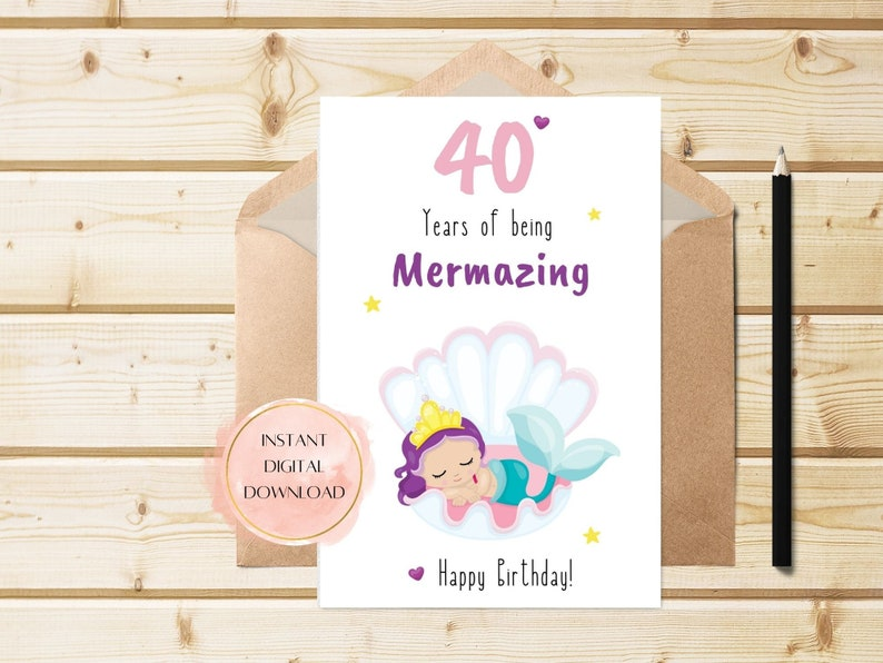 Mythical pun colorful printable card . 40th milestone mermaid birthday card for her