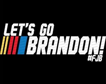 Let's Go Brandon FJB | svg png jpg Digital Files for Cricut, Silhouette, Sublimation