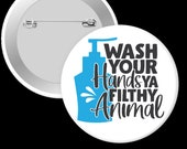 Wash Your Hands 2.25 inch pinback button