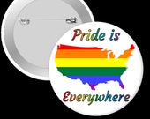 Pride is Everywhere Pinback Button, Magnet or Keychain