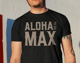 Aloha To Da Max Graphic Unisex T-Shirt