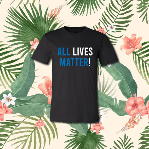 All Lives Matter  | Casual T-Shirt