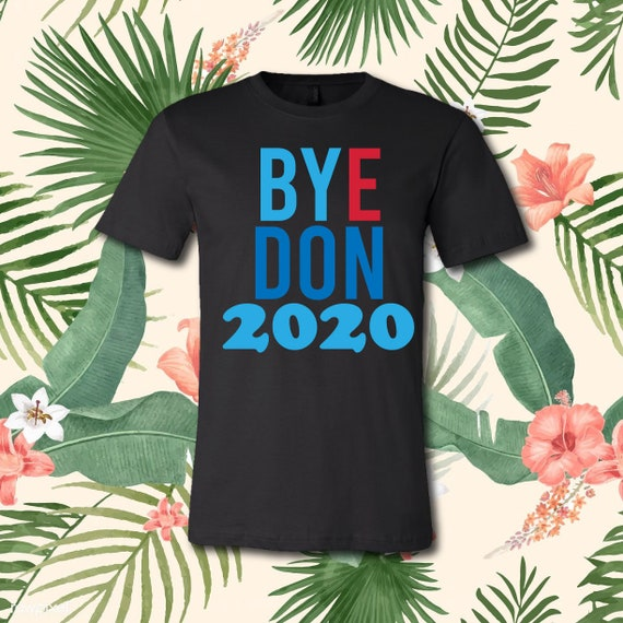 BYE DON 2020  | Casual T-Shirt