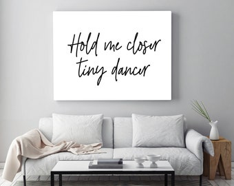 Hold Me Closer Tiny Dancer Lyrics Quote Kitchen Living Room Bathroom Bedroom Typography Quote Picture Wall Print Fine Art Wall Art