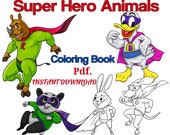 PDF coloring book - Super Hero Animals.  Coloring, Printable. digital coloring book . INSTANT DOWNLOAD :-)