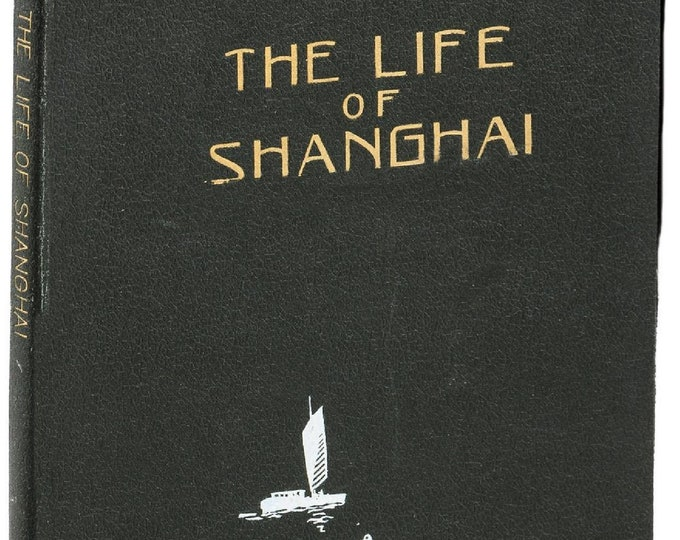 the life of shanghai,  very rare  pictorial look at Shanghai 1934    First Edition