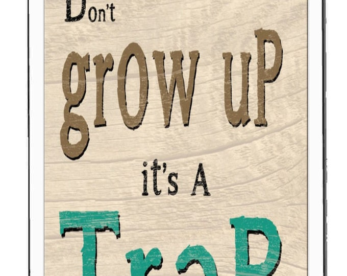 dont grow up its a trap fridge magnet  handmade in uk from uk made parts, fridge magnet