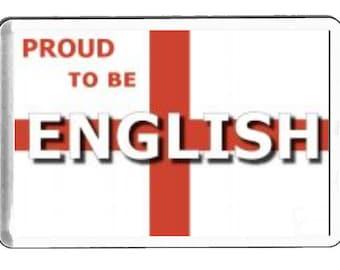 proud to be english  fridge magnet  handmade in uk from uk made parts, fridge magnet