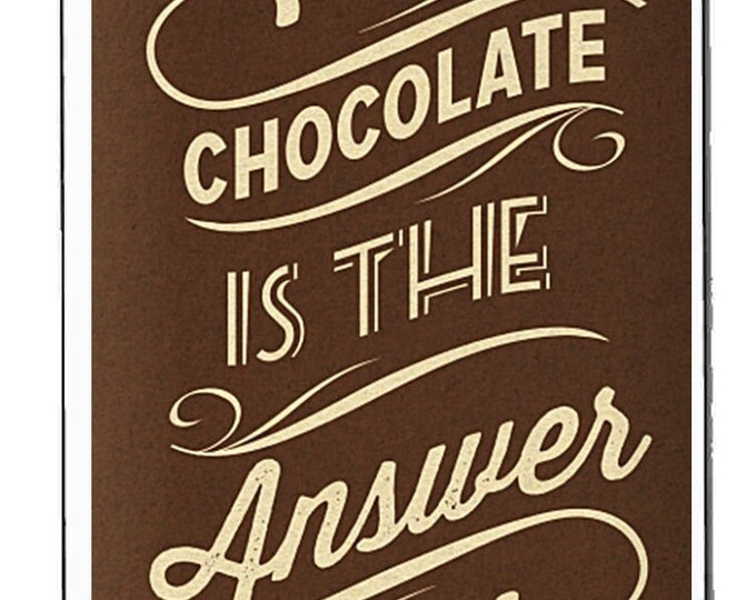 chocolate is the answer fridge magnet  handmade in uk from uk made parts, fridge magnet