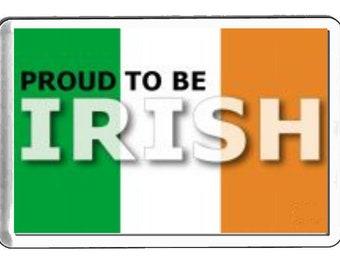 proud to be irish  fridge magnet  handmade in uk from uk made parts, fridge magnet