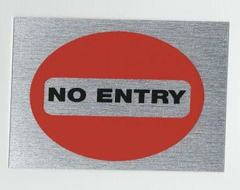 no entry square mettallic finish, screen printed, waterproof sticker, made by us