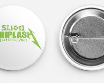 Official Sligo Whiplash 2021 Metalfest Pin Badge - 38mm