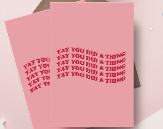 "Yay You Did A Thing 5x7"" Greetings Card 