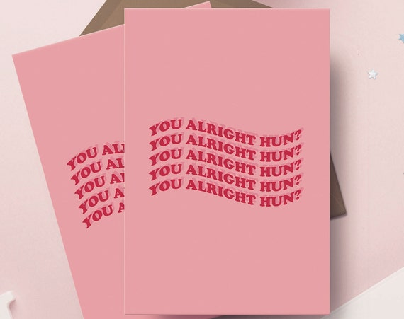 "You Alright Hun? 5x7"" Greetings Card 