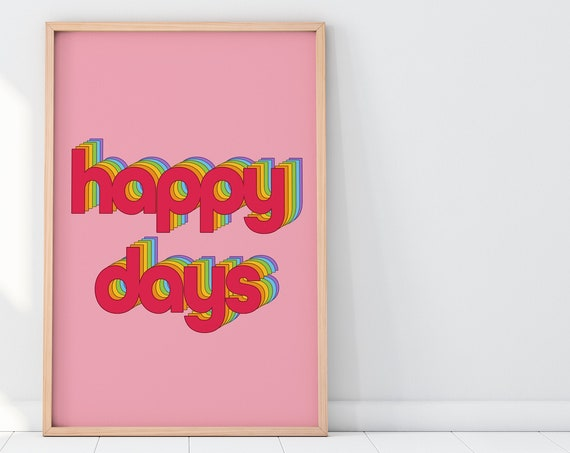 Rainbow Happy Days Colourful Quote Print [Unframed, A4/A3/A2/A1 Poster]
