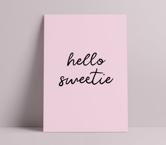 Hello Sweetie Typography Quote Print [Unframed, A4/A3/A2/A1 + more Poster]]