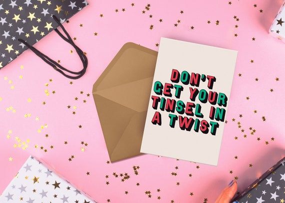 "Don't Get Your Tinsel In A Twist Xmas Card [5x7"" Xmas card] Typography 